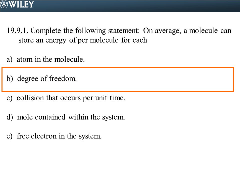 19.9.1. Complete the following statement: On average, a molecule can store an energy of per molecule for each