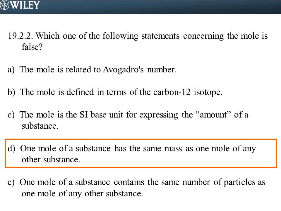 19.2.2. Which one of the following statements concerning the mole is false