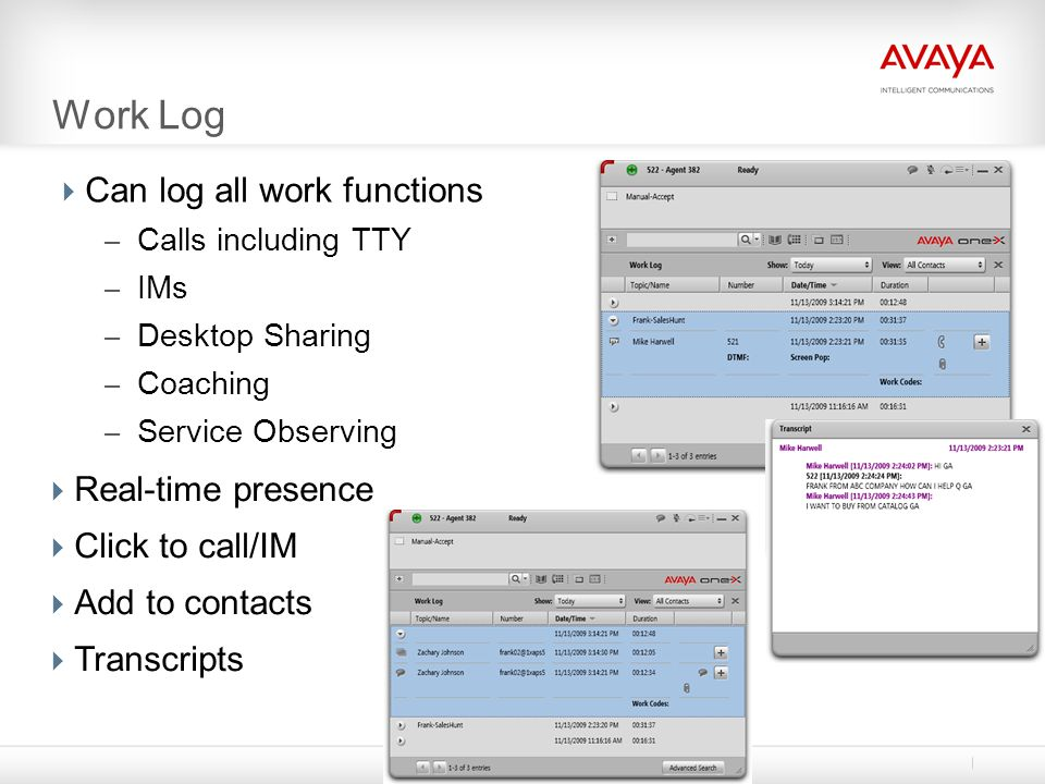 Work Log Can log all work functions Real-time presence