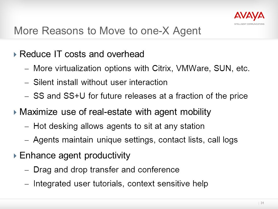 More Reasons to Move to one-X Agent