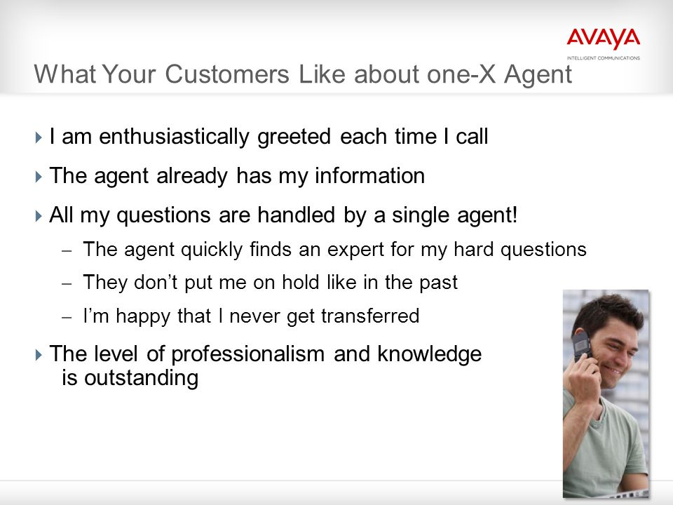 What Your Customers Like about one-X Agent