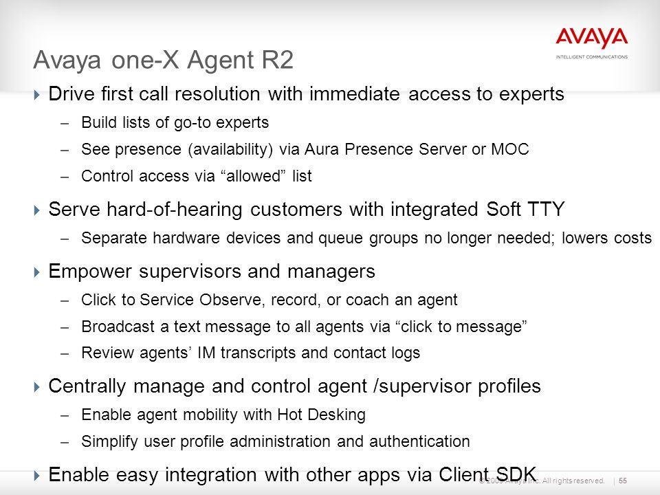 Avaya one-X Agent R2 Drive first call resolution with immediate access to experts. Build lists of go-to experts.
