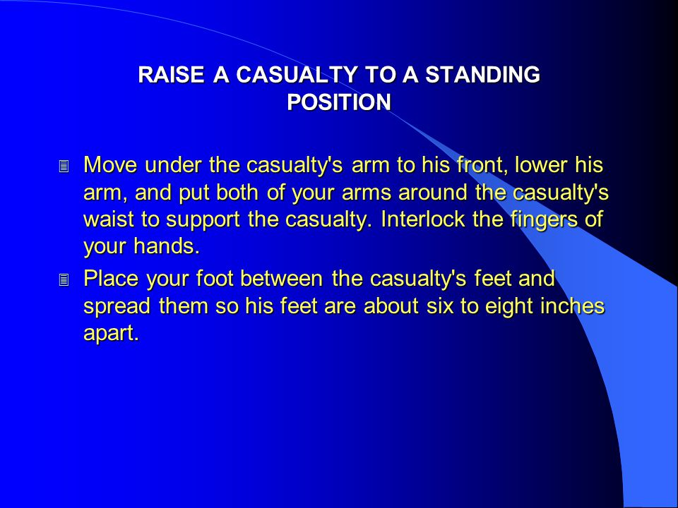 RAISE A CASUALTY TO A STANDING POSITION