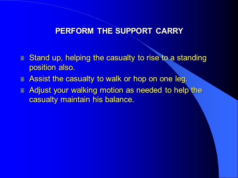 PERFORM THE SUPPORT CARRY