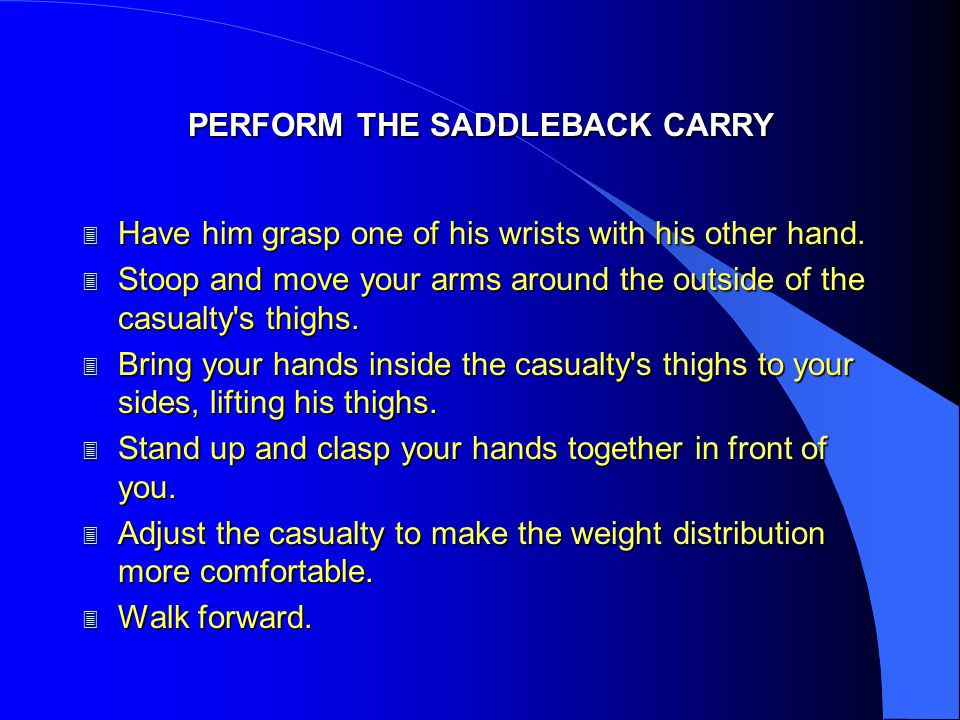 PERFORM THE SADDLEBACK CARRY
