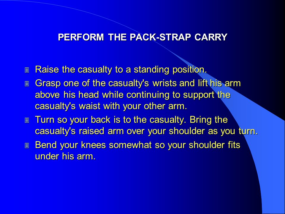 PERFORM THE PACK-STRAP CARRY