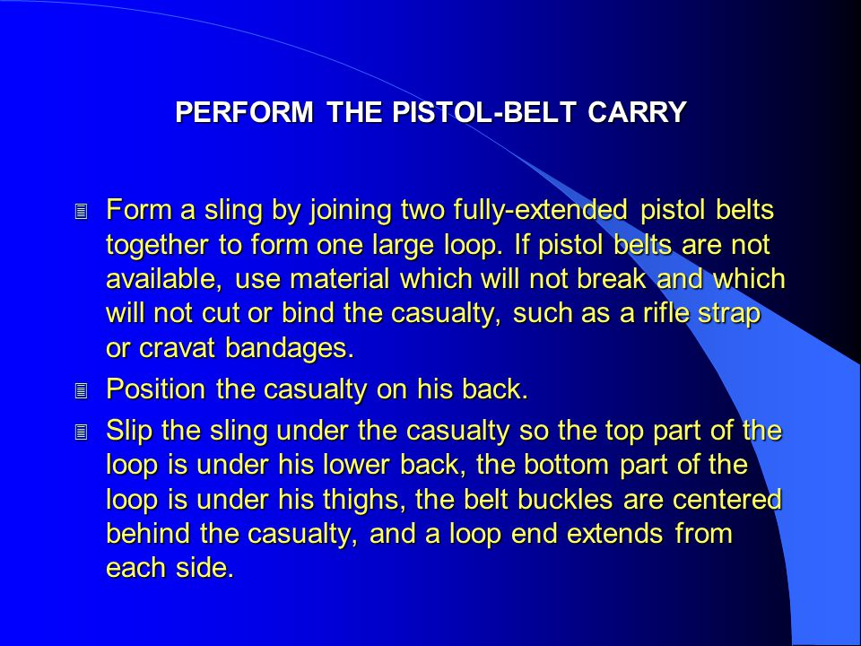 PERFORM THE PISTOL-BELT CARRY
