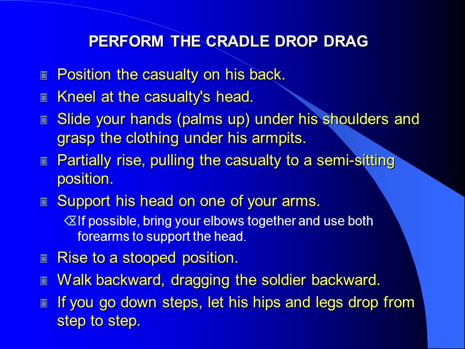 PERFORM THE CRADLE DROP DRAG