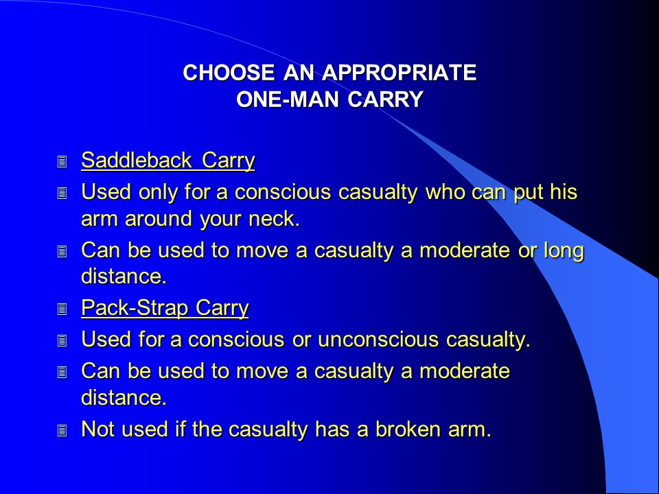 CHOOSE AN APPROPRIATE ONE-MAN CARRY