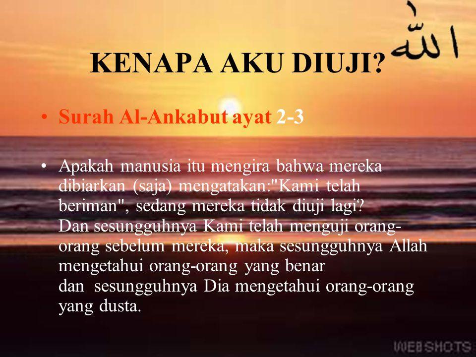 KENAPA AKU DIUJI Surah Al-Ankabut ayat 2-3