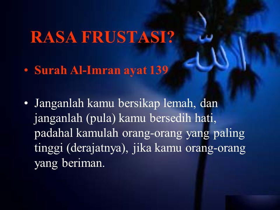 RASA FRUSTASI Surah Al-Imran ayat 139