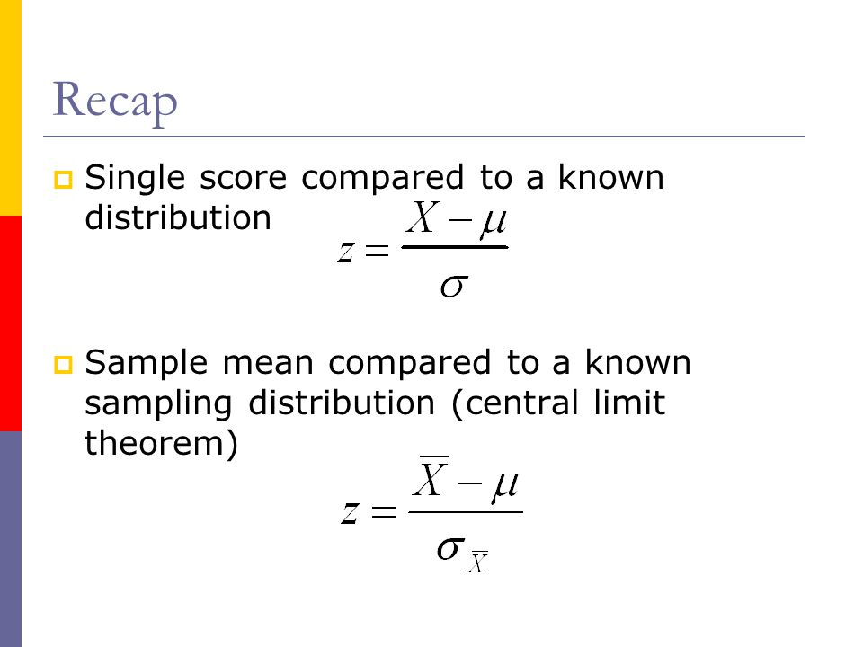 Recap Single score compared to a known distribution