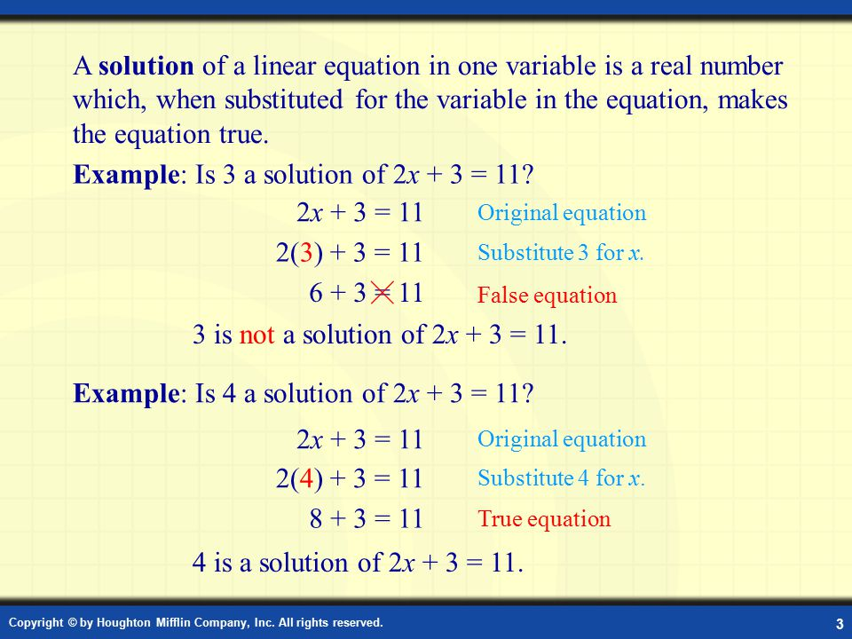 Example: Is 3 a solution of 2x + 3 = 11 2x + 3 = 11 2(3) + 3 = 11