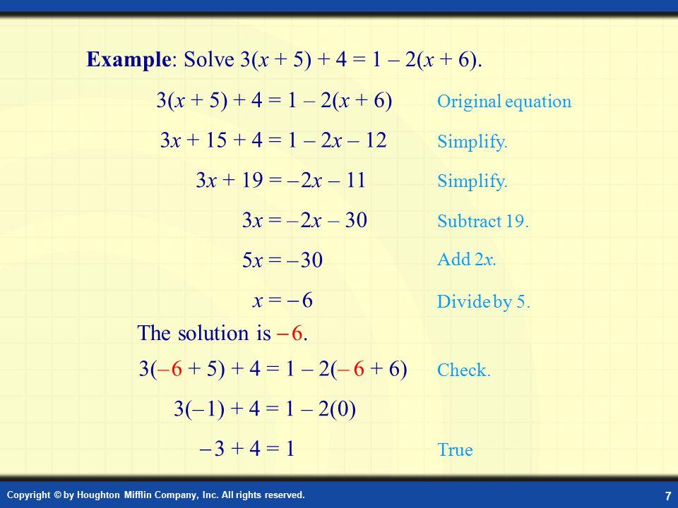 Example: Solve 3(x + 5) + 4 = 1 – 2(x + 6).