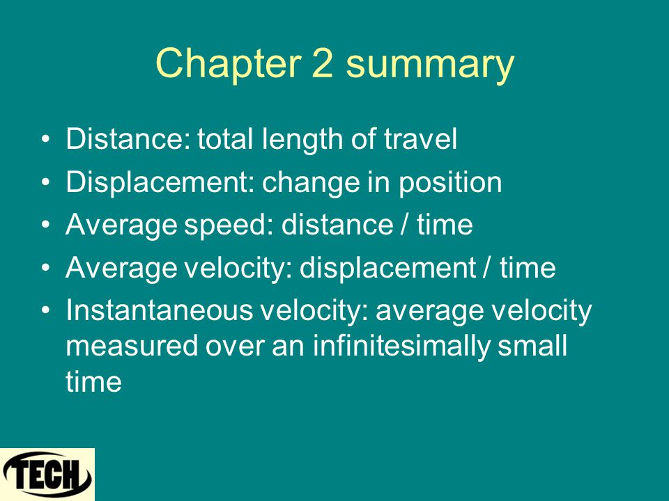 Chapter 2 summary Distance: total length of travel