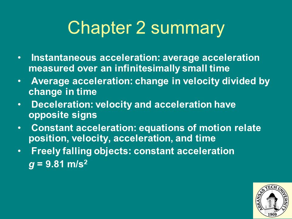 Chapter 2 summary Instantaneous acceleration: average acceleration measured over an infinitesimally small time.