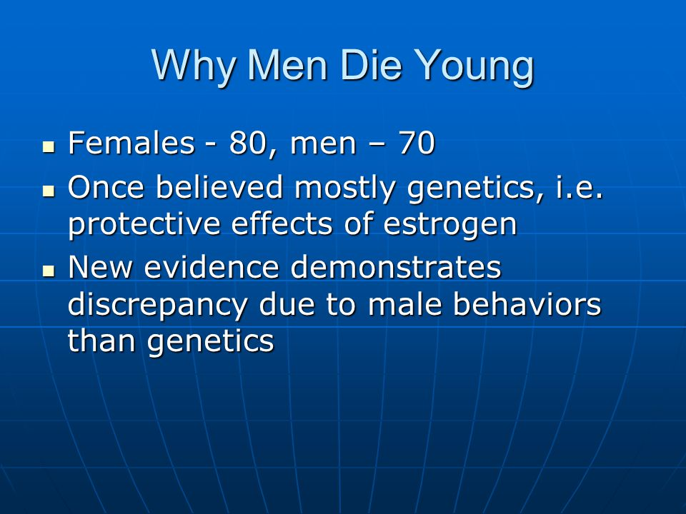 Why Men Die Young Females - 80, men – 70