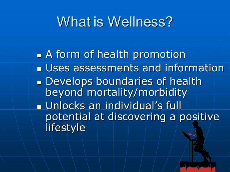 What is Wellness A form of health promotion