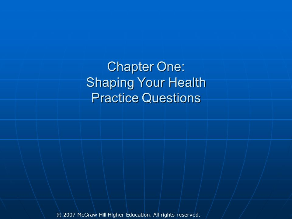 Chapter One: Shaping Your Health Practice Questions