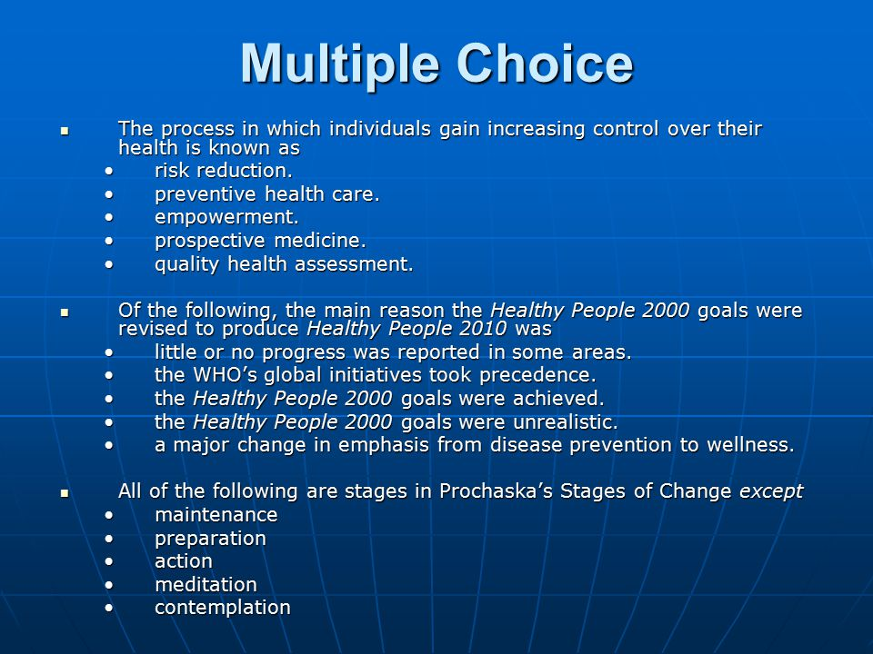 Multiple Choice The process in which individuals gain increasing control over their health is known as.