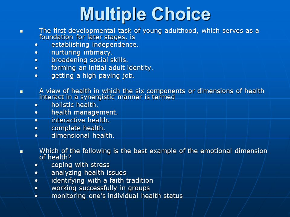 Multiple Choice The first developmental task of young adulthood, which serves as a foundation for later stages, is.