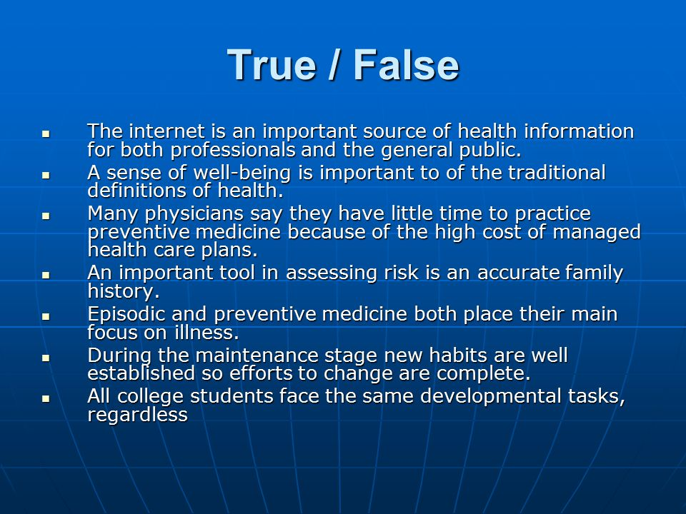 True / False The internet is an important source of health information for both professionals and the general public.