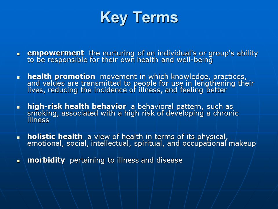Key Terms empowerment the nurturing of an individual s or group s ability to be responsible for their own health and well-being.