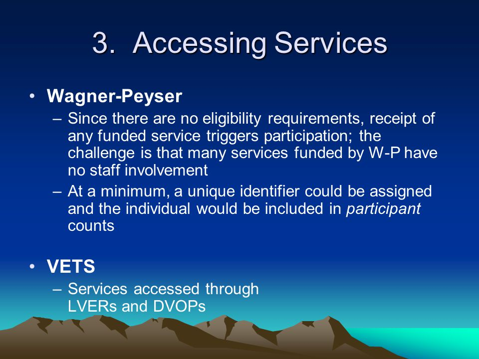 3. Accessing Services Wagner-Peyser VETS