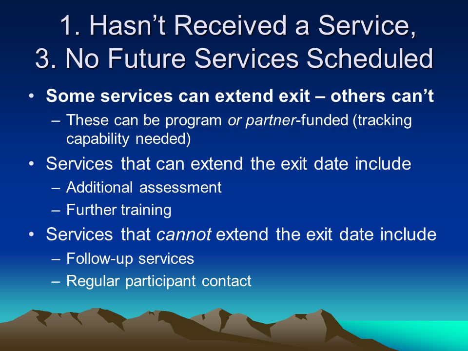1. Hasn't Received a Service, 3. No Future Services Scheduled