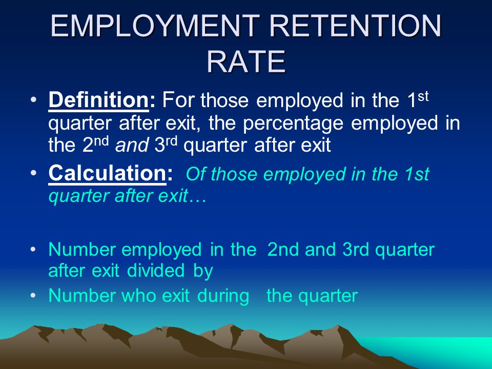 EMPLOYMENT RETENTION RATE