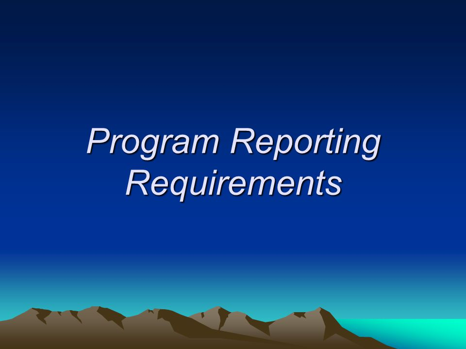 Program Reporting Requirements
