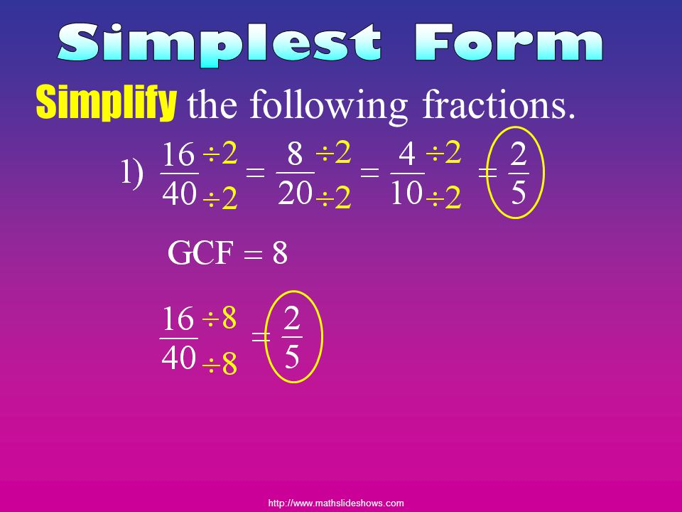 Simplify the following fractions.