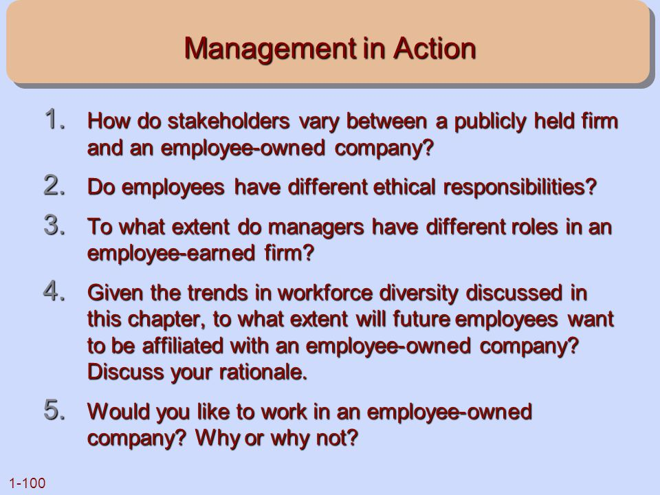 Management in Action How do stakeholders vary between a publicly held firm and an employee-owned company