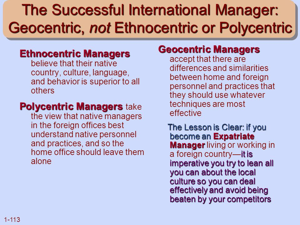 The Successful International Manager: Geocentric, not Ethnocentric or Polycentric