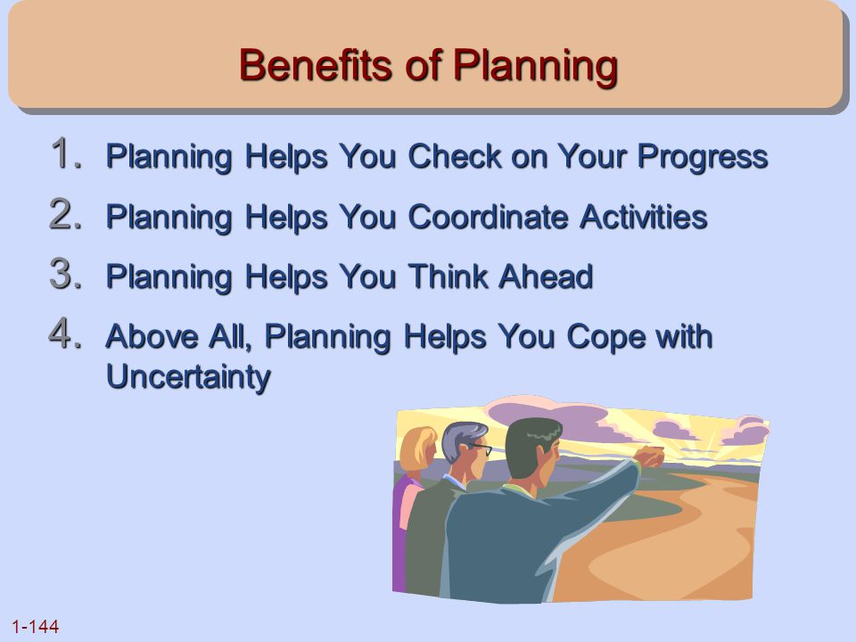 Benefits of Planning Planning Helps You Check on Your Progress