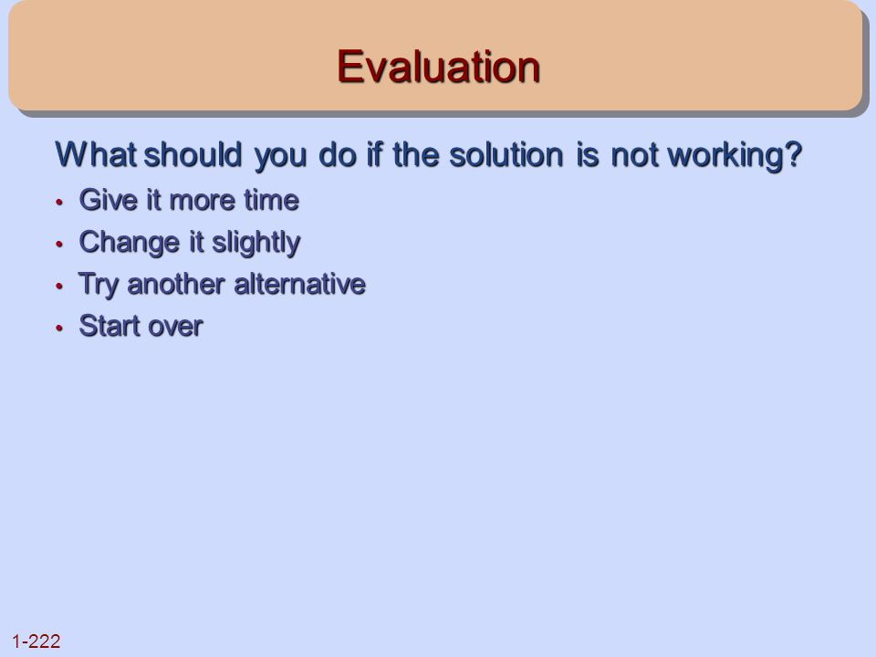 Evaluation What should you do if the solution is not working