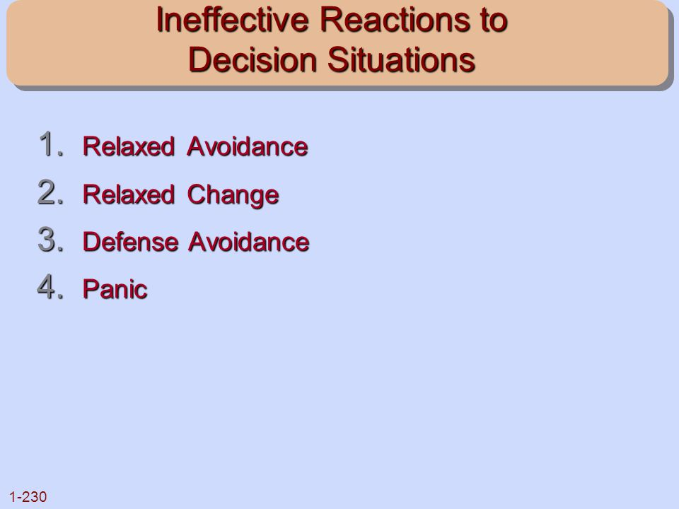 Ineffective Reactions to Decision Situations