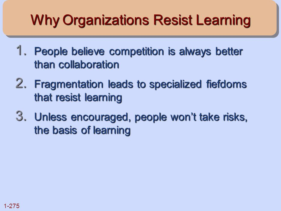 Why Organizations Resist Learning