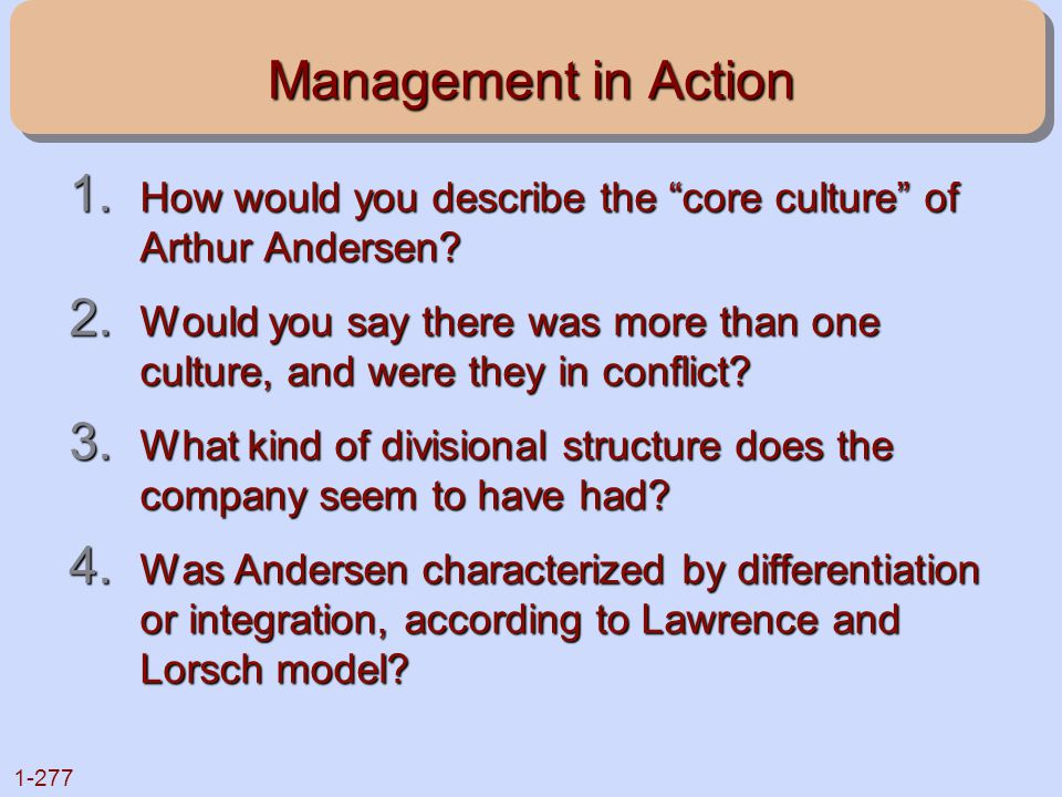 Management in Action How would you describe the core culture of Arthur Andersen