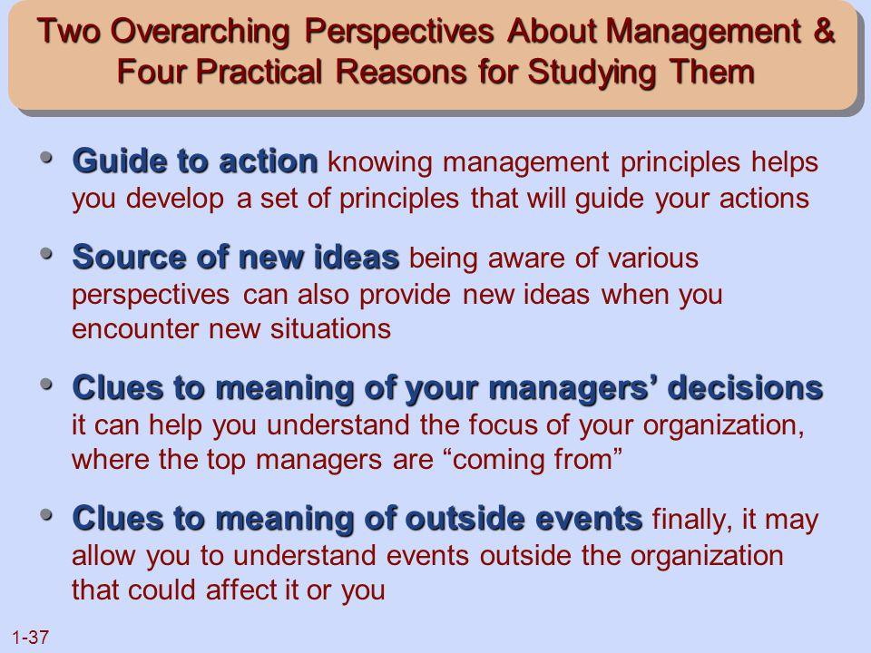 Two Overarching Perspectives About Management & Four Practical Reasons for Studying Them