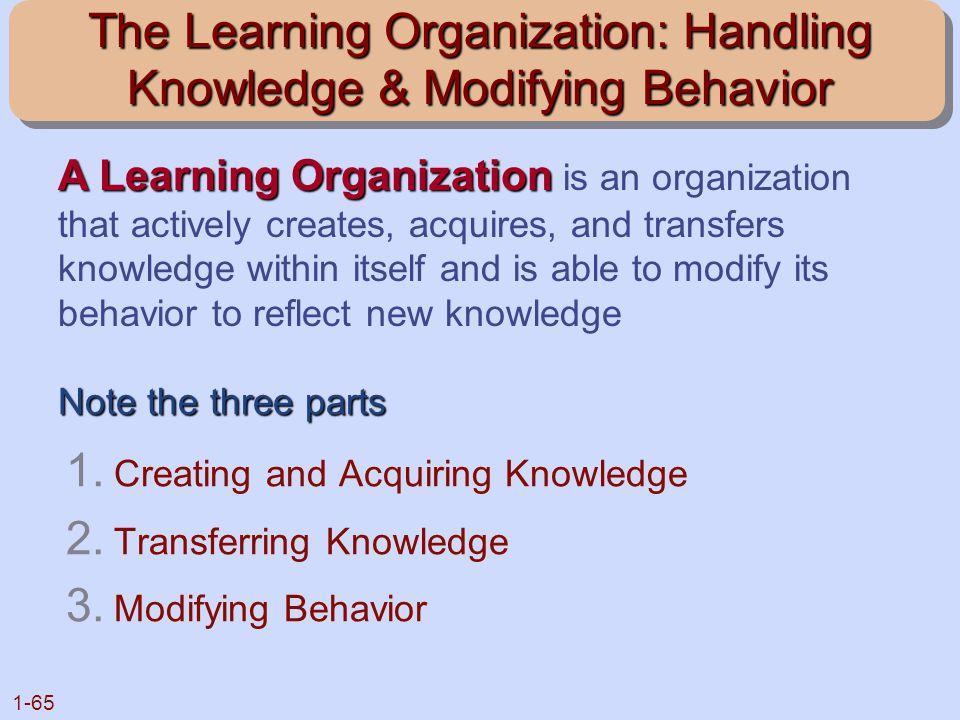 The Learning Organization: Handling Knowledge & Modifying Behavior