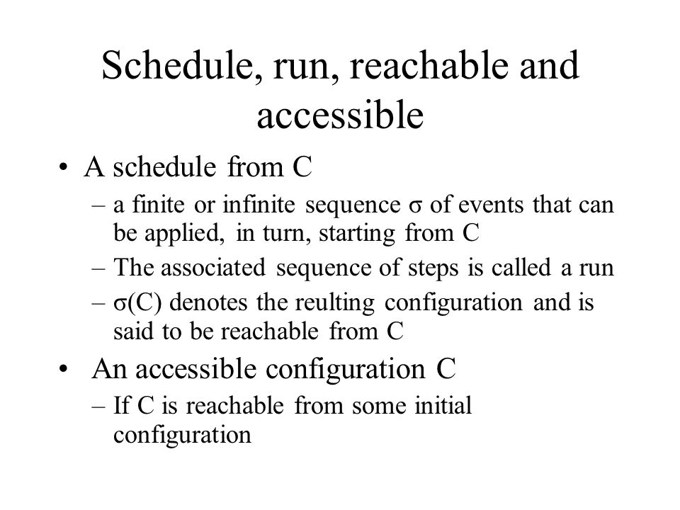Schedule, run, reachable and accessible