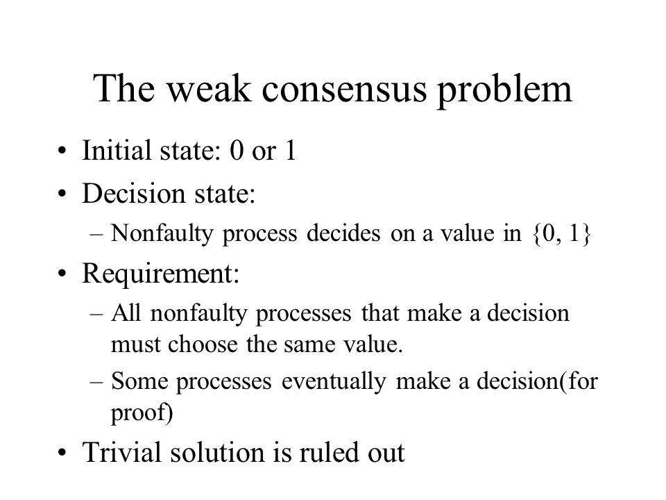 The weak consensus problem