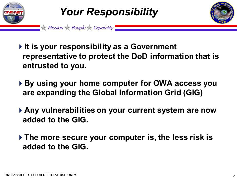 Your Responsibility It is your responsibility as a Government representative to protect the DoD information that is entrusted to you.