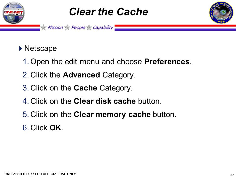 Clear the Cache Netscape Open the edit menu and choose Preferences.