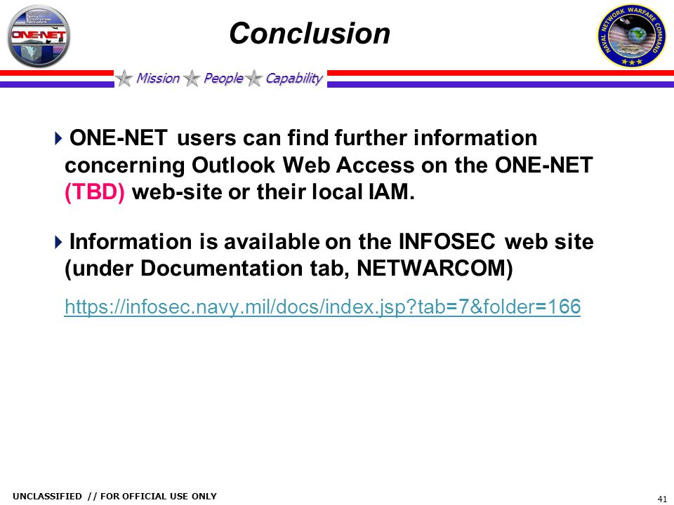 Conclusion ONE-NET users can find further information concerning Outlook Web Access on the ONE-NET (TBD) web-site or their local IAM.