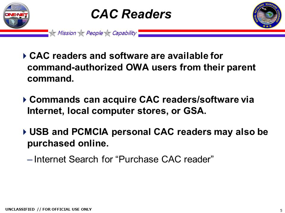 CAC Readers CAC readers and software are available for command-authorized OWA users from their parent command.