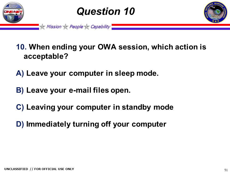 Question 10 When ending your OWA session, which action is acceptable