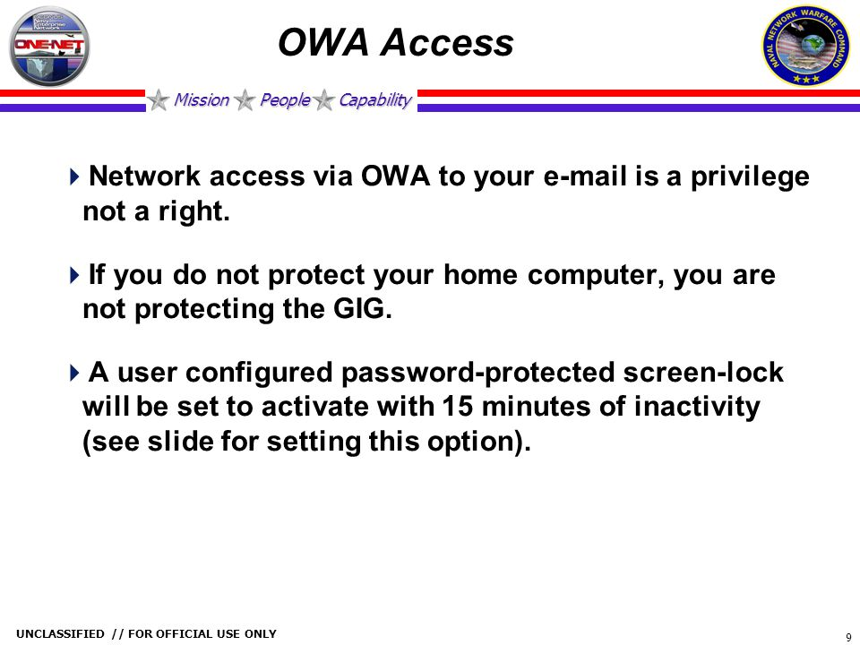 OWA Access Network access via OWA to your e-mail is a privilege not a right.