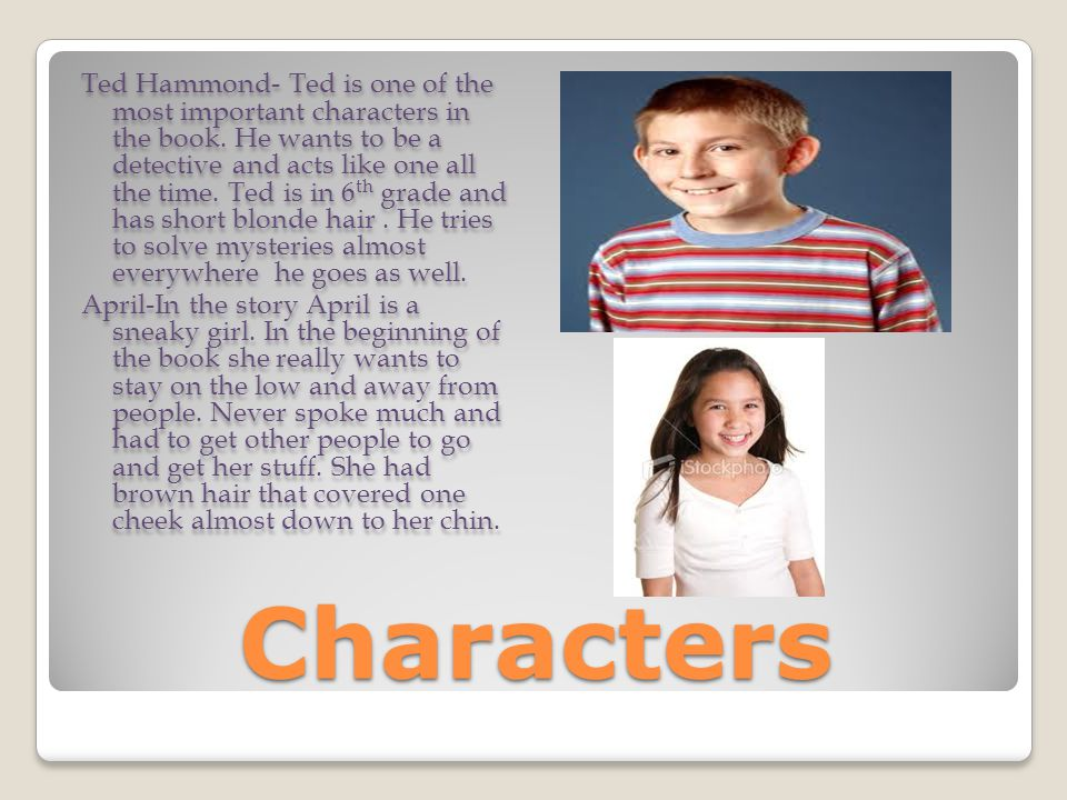 Ted Hammond- Ted is one of the most important characters in the book